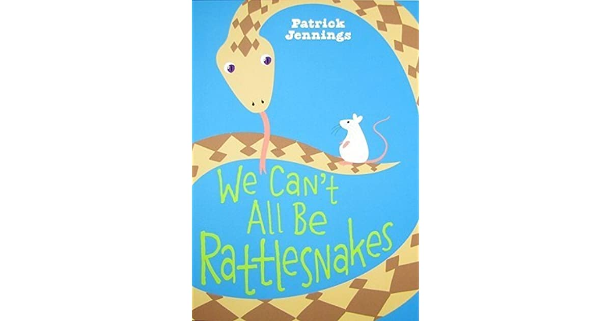 we can 39 t all be rattlesnakes by patrick jennings reviews discussion bookclubs lists. Black Bedroom Furniture Sets. Home Design Ideas