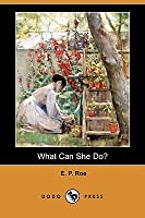 What Can She Do? (Dodo Press)