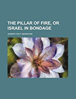 The Pillar of Fire, or Israel in Bondage