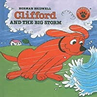 Clifford and the Big Storm (Clifford the Big Red Dog)