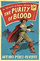 The Purity of Blood (Adventures of Captain Alatriste, #2)