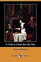 A Trick to Catch the Old One (Dodo Press)