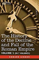 The History Of The Decline And Fall Of The Roman Empire, Vol. I