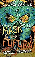 Mask of the Fufura: The Sotsee Invasion