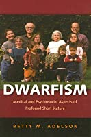 Dwarfism: Medical and Psychosocial Aspects of Profound Short Stature