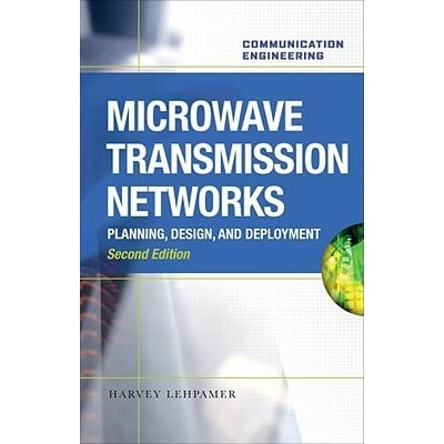 Microwave Transmission Networks Planning Design And Deployment By Harvey Lehpamer Reviews