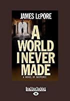 A World I Never Made (Easyread Large Edition)