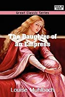 The Daughter of an Empress