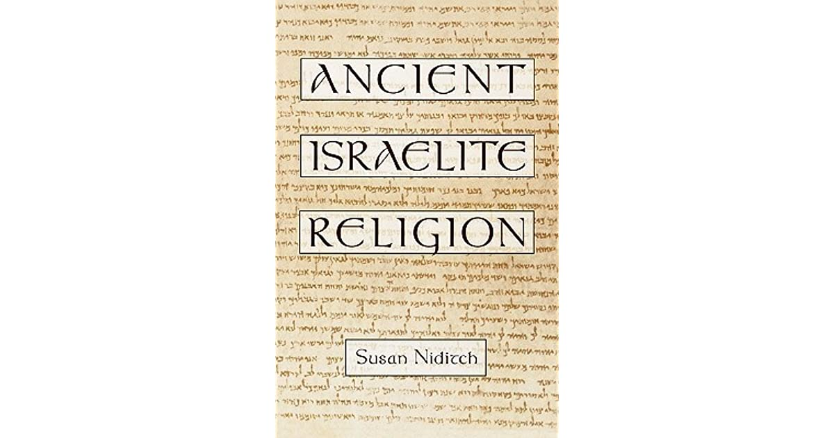 ancient hebrew religion essay Hebrew bible and ancient israel purpose the phd program is designed to prepare a student for teaching and advanced scholarship in the hebrew bible and its historical, literary, and cultural contexts.
