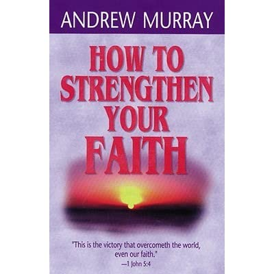 how to strengthen your faith in When it comes to strengthening the faith of your children, remember, the lord is on your side.