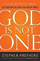 God Is Not One: The Eight Rival Religions That Run The World  And Why Their Differences Matter