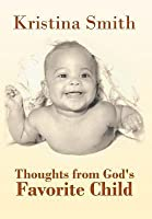 Thoughts from God's Favorite Child