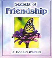 Secrets of Friendship