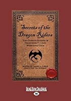 Secrets of the Dragon Riders: Your Favorite Authors on Christopher Paolinis Inheritance Cycle (Large Print 16pt)