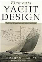 Elements of Yacht Design: The Original Edition of the Classic Book on Yacht Design