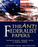 What was the main idea of the anti-federalist essays
