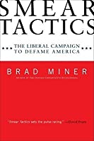 Smear Tactics: The Liberal Campaign to Defame America