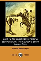 Dave Porter at Star Ranch; or, The Cowboy's Secret