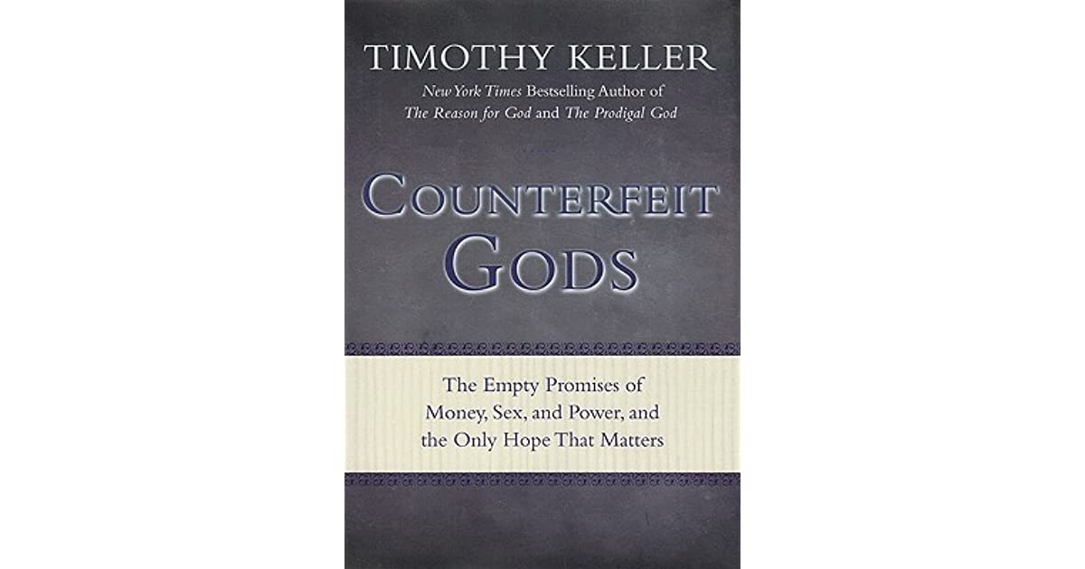 Book Review: Counterfeit Gods, by Tim Keller, Reviewed by Nathan Pitchford