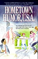 Hometown Humor, U. S. A.: Over 300 Jokes And Stories From Porch Swings, Barber Shops, Corner Cafés, And Beauty Parlors Of America
