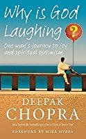 Why Is God Laughing?: One man's journey to joy and spiritual optimism