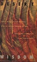 Desert Wisdom: Sacred Middle Eastern Writings from the Goddess Through the Sufis