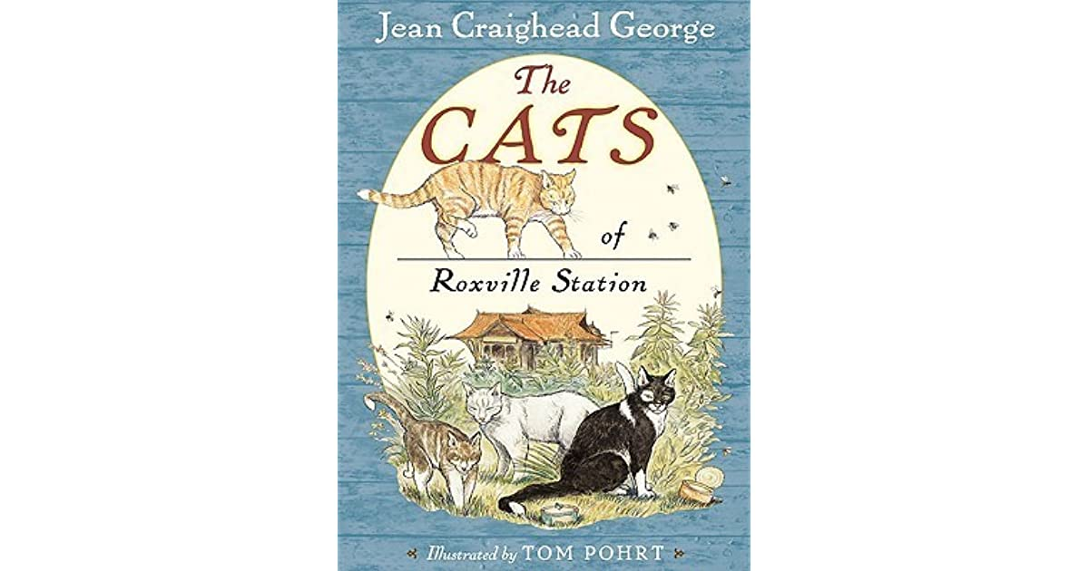 Jean Craighead George Quotes: The Cats Of Roxville Station By Jean Craighead George