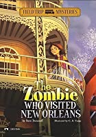 The Zombie Who Visited New Orleans