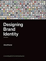Designing Brand Identity: An Essential Guide for the Entire Branding Team