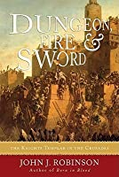 Dungeon, Fire & Sword: The Knights Templar in the Crusades
