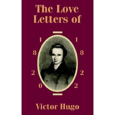 The Love Letters Of Victor Hugo 1820