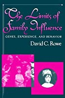 The Limits of Family Influence: Genes, Experience, and Behavior