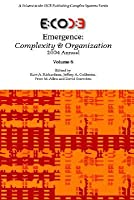 Emergence: Complexity & Organization 2004 Annual
