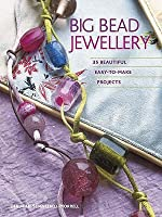Big Bead Jewellery: 35 Beautiful Easy-To-Make Projects