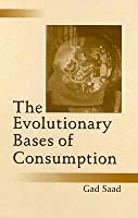 The Evolutionary Bases of Consumption