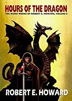 Hour Of The Dragon (The Weird Works Of Robert E. Howard, #8)