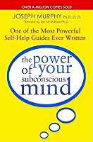 The Power of Your Subconscious Mind: One of the Most Powerful Self-Help Guides Ever Written!
