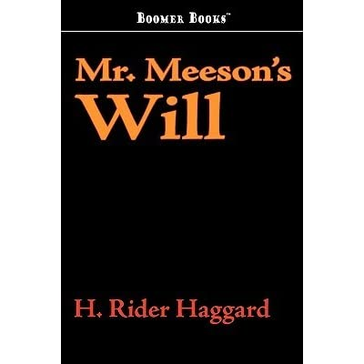 mr meeson 39 s will by h rider haggard reviews. Black Bedroom Furniture Sets. Home Design Ideas
