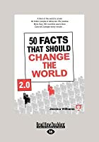 50 Facts That Should Change the World 2.0 (Large Print 16pt)