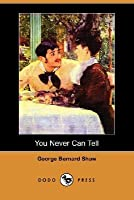 You Never Can Tell (Dodo Press)