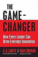 The Game-Changer: How Every Leader Can Drive Everyday Innovation