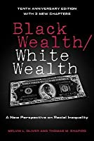 Black Wealth/White Wealth: A New Perspective on Racial Inequality