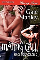 Mating Call [Black Wolf Gorge 2]