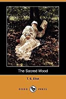 The Sacred Wood: Essays on Poetry and Criticism (Dodo Press)