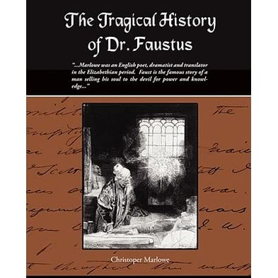 Reviewing the tragical history of doctor faustus english literature essay