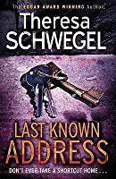 Last Known Address. Theresa Schwegel