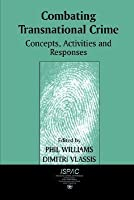 Combating Transnational Crime: Concepts, Activities and Responses