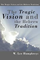 The Tragic Vision and the Hebrew Tradition
