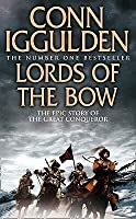 Lords Of The Bow (The Conqueror Series, #2)