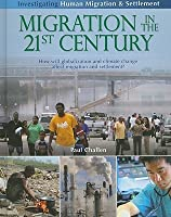Migration in the 21st Century: How Will Globalization and Climate Change Affect Human Migration and Settlement?